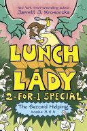 The Second Helping  Lunch Lady Books 3 And 4