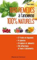 Pdf 1000 remèdes à l'ancienne 100% naturels - Entretenez naturellement votre santé et votre beauté à moi Telecharger