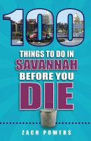 100 Things to Do in Savannah Before You Die