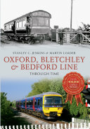 Pdf Oxford, Bletchley & Bedford Line Through Time