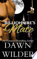 Billionaire s Mate  Billionaire Bad Boy Werewolf Romance