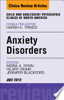 Anxiety Disorders  an Issue of Child and Adolescent Psychiatric Clinics of North America Book