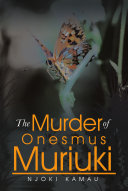 The Murder of Onesmus Muriuki