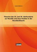 Theorien des 19. und 20. Jahrhunderts zur Novelle und neue Ansätze in der Novellentheorie
