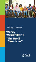 A Study Guide for Wendy Wasserstein s  The Heidi Chronicles