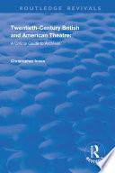Twentieth Century British and American Theatre