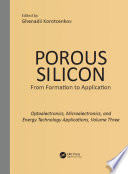 Porous Silicon  From Formation to Applications  Optoelectronics  Microelectronics  and Energy Technology Applications  Volume Three