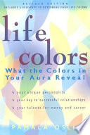 """Life Colors: What the Colors in Your Aura Reveal"" by Pamala Oslie"