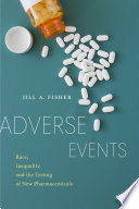 link to Adverse events : race, inequality, and the testing of new pharmaceuticals in the TCC library catalog