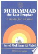 MUHAMMAD the Last Prophet - A Model for All Time - محمد اخر الانبياء - رجل كل العصور