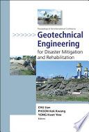 Proceedings of the International Conference on Geotechnical Engineering for Disaster Mitigation and Rehabilitation, Singapore, 12-13 December 2005