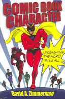 Comic book character: unleashing the hero in us all