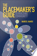 The Placemaker s Guide to Building Community Book