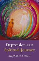 Depression as a Spiritual Journey