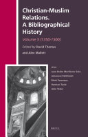 Christian-Muslim Relations. A Bibliographical History. Volume 5 (1350-1500)