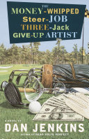 The Money-Whipped Steer-Job Three-Jack Give-Up Artist Pdf/ePub eBook