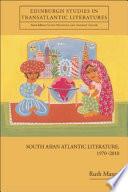 South Asian Atlantic Literature 1970 2010