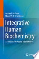 """Integrative Human Biochemistry: A Textbook for Medical Biochemistry"" by Andrea T. da Poian, Miguel A. R. B. Castanho"
