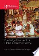 Routledge Handbook of Global Economic History Book