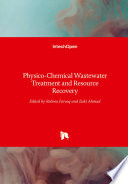 Physico Chemical Wastewater Treatment and Resource Recovery