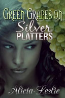Green Grapes on Silver Platters