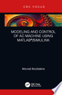 Modeling and Control of AC Machine using MATLAB®/SIMULINK