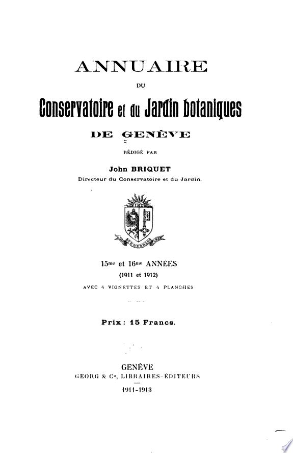 Annuaire du Conservatoire et du jardin botaniques de Genève ... v. 1-21, années [1896]-1919/22 ...