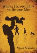 Women Helping Boys to Become Men