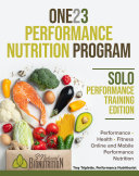ONE23 PERFORMANCE NUTRITION PROGRAM  Solo Performance Training Edition