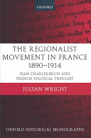 The Regionalist Movement in France, 1890-1914