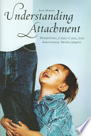 """""""Understanding Attachment: Parenting, Child Care, and Emotional Development"""" by Jean Mercer"""