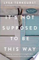 It s Not Supposed to Be This Way Book PDF