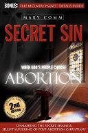 Secret Sin   When God s People Choose Abortion