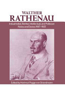 Walther Rathenau, Industrialist, Banker, Intellectual, and Politician