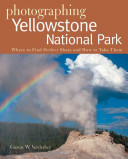 Photographing Yellowstone National Park