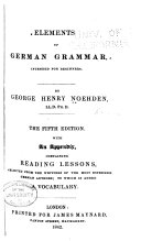 Elements of German Grammar with an Apx  Containing Reading Lessons