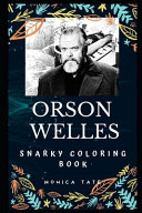 Orson Welles Snarky Coloring Book