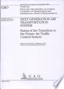 Next Generation Air Transportation System status of the transition to the future air traffic control system   testimony