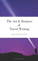 The Art And Business Of Travel Writing