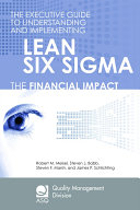 The Executive Guide to Understanding and Implementing Lean Six Sigma