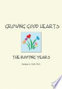 Growing Good Hearts