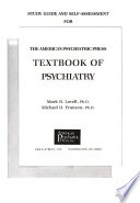 Study Guide and Self-assessment for The American Psychiatric Press Textbook of Psychiatry