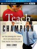 """Teach Like a Champion, Enhanced Edition: 49 Techniques that Put Students on the Path to College (K-12)"" by Doug Lemov, Norman Atkins"