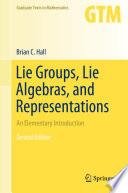 Lie Groups, Lie Algebras, and Representations