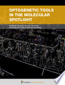 Optogenetic Tools In The Molecular Spotlight Book PDF