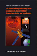 The Reuven Ramaty High Energy Solar Spectroscopic Imager  RHESSI    Mission Description and Early Results