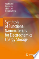 Synthesis of Functional Nanomaterials for Electrochemical Energy Storage