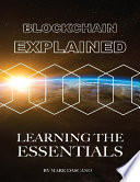 Blockchain Explained  Learning the Essentials