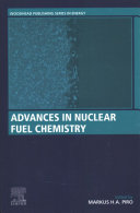 Advances in Nuclear Fuel Chemistry