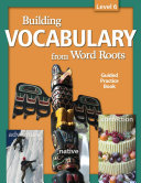 Building Vocabulary From Word Roots Student Book Lv 6  4c